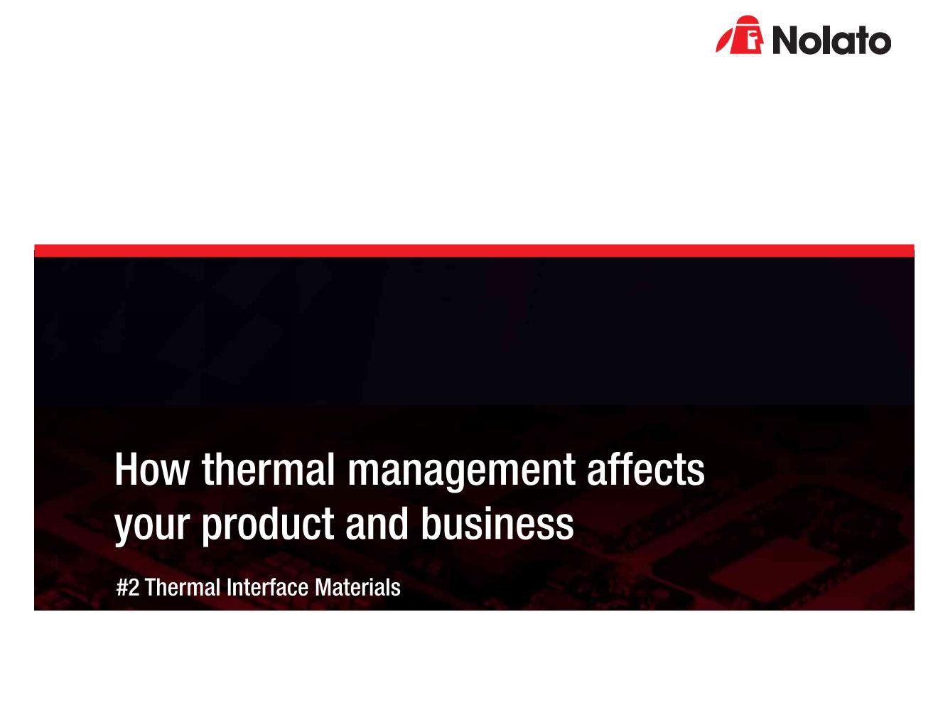 Nolato - How Thermal Management Affects Your Product and Business - White Paper #1